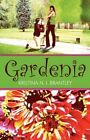 Gardenia 9781448927722 by Kristina N. I. Brantley Paperback