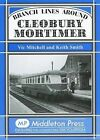 Branch Lines Around Cleobury Mortimer by Vic Mitchell, Keith Smith (Hardback, 2007)