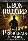 The Problems of Work: Scientology Applied to the Workaday World by L. Ron Hubbard (CD-Audio, 2007)