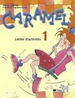 Caramel, Cahier d'activites 1. Methode de francais von Frederic Vermeersch und Nadja Döring (2002, Taschenbuch)