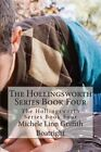 The Hollingsworth Series Book Four: The Hollingsworth Series Book Four by Michele Linn Linn Griffith Boatright (Paperback / softback, 2013)