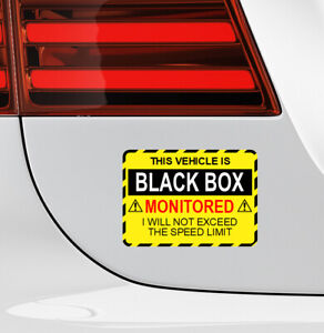 This Vehicle Is Black Box Monitored I will not exceed the limit sticker 9695