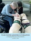 Four-Footed Ministers in Formation: A Training Manual on Dog Ministry by Jerilyn E Felton (Paperback / softback, 2013)