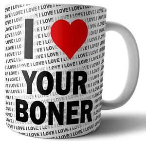 I-Love-Your-Boner-Tea-Coffee-Mug-Cup-Birthday-Christmas-Gift