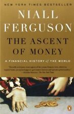 The Ascent of Money : A Financial History of the World by Niall Ferguson (Trade Paper)
