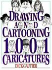 Perigee: Drawing and Cartooning 1,001 Caricatures by Dick Gautier (1995, Paperback)