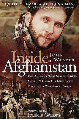 1 of 1 - Inside Afghanistan: An American Aide Worker's Mission of Mercy to a War-Torn Peo