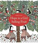 Hope is a Girl Selling Fruit by Amrita Das (Hardback, 2014)