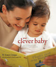 Your Clever Baby: How to Make the Most of Your Child's Potential by Carol Cooper (Paperback, 2007)