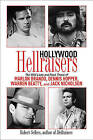 Hollywood Hellraisers: The Wild Lives and Fast Times of Marlon Brando, Dennis Hopper, Warren Beatty, and Jack Nicholson by Robert Sellers (Hardback, 2010)