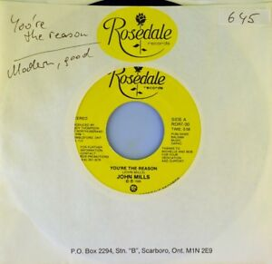 7-034-JOHN-MILLS-You-039-re-The-Reason-ROSEDALE-RECORDS-Canada-Country-1989-like-NEW