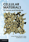Cellular Materials in Nature and Medicine by Lorna J. Gibson, Michael F. Ashby, Brendan A. Harley (Hardback, 2010)