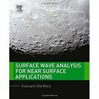 Surface Wave Analysis for Near Surface Applications by Giancarlo Dal Moro (Hardback, 2014)