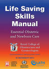 Life Saving Skills Manual: Essential Obstetric and Newborn Care by Nynke Van Den Broek (Paperback, 2006)