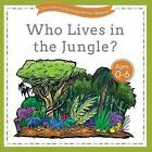 Who Lives in the Jungle? by Spotted Owl Press (Paperback / softback, 2016)