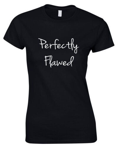 Perfectly Flawed Fashion T-Shirt Slogan T Shirt Funny Quote Statement Trend