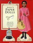The American Girls Collection Pastimes: Addy's Paper Dolls : Addy and Her Old-Fashioned Outfits for You to Cut Out by Jodi Evert (1994, Paperback)
