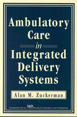Ambulatory Care in Integrated Delivery Systems  J-B AHA Press