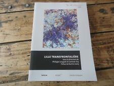 LILLE TRANSFRONTALIERE LONGUET & TIRY ARCHITECTURE METROPOLE URBANISME PAYSAGE