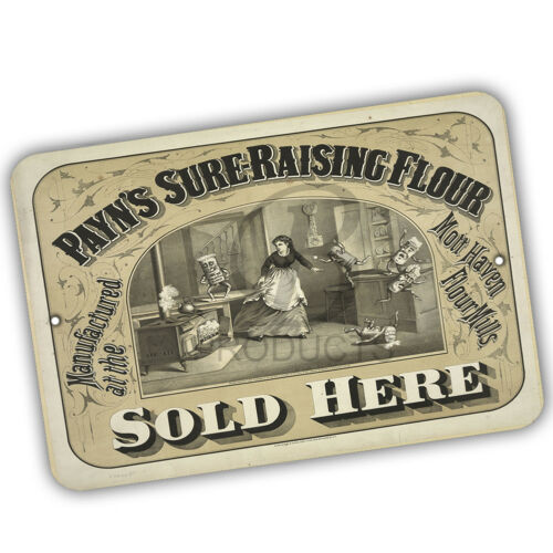 Payn/'s Sure Raising Flour Sold Here Reproduction 8x12 Aluminum Sign