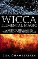 Wicca Elemental Magic: A Guide To The Elements, Witchcraft, And Magic Spells on Sale