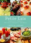 Petite Eats: Appetizers, Tasters, Miniature Desserts, and More by Timothy W Lawrence (Paperback / softback, 2013)