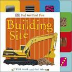 Feel and Find Fun Building Site by DK (Board book, 2015)