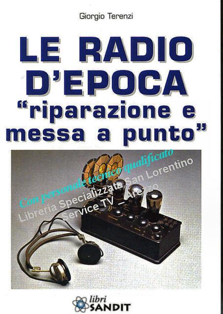 LE RADIO D'EPOCA Riparazione e messa a punto degli APPARECCHI a valvole restauro