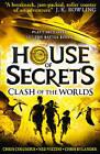 Clash of the Worlds (House of Secrets, Book 3) by Chris Rylander, Chris Columbus, Ned Vizzini (Paperback, 2017)