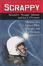 Scrappy: ...a US Fighter Pilot in Korea, Vietnam (F-104A Pilot, F-105 388th TFW)