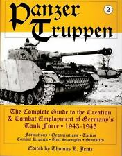 Panzer Truppen : The Complete Guide to the Creation and Combat Employment of Germany's Tank Force - 1943-1945/Formations - Organizations - Tactics Combat Reports - Unit Strengths - Statistics by Thomas L. Jentz (1997, Hardcover)