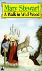 A Walk in Wolf Wood by Mary Stewart (Paperback, 1990)