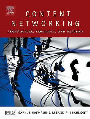 Content Networking: Architecture, Protocols, and Practice (The Morgan Kaufmann