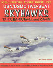 USN/USMC Two-Seat Skyhawks: TA-4F, EA-4F, TA-4J, and OA-4M by Steve Ginter (Paperback, 2008)