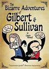 The Bizarre Adventures Of Gilbert & Sullivan by Laura Howell (Paperback, 2015)