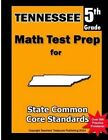 Tennessee 5th Grade Math Test Prep: Common Core Learning Standards by Teachers' Treasures (Paperback / softback, 2013)