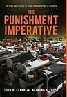The Punishment Imperative: The Rise and Failure of Mass Incarceration in America by Natasha A. Frost, Todd R. Clear (Hardback, 2013)