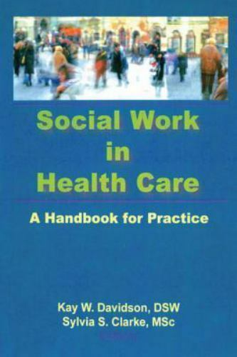 Social Work in Health Care: A Handbook for Practice by Davidson, Kay , Paperback