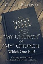 ?My Church? or ?My? Church: Which One Is It? : A Teaching on How Crucial the...