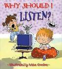 Why Should I Listen? by Claire Llewellyn (Paperback / softback)