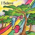 I Believe by Jamie Goldring 9781449031046 Paperback 2009