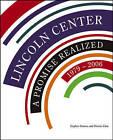 Lincoln Center: A Promise Realized, 1979-2006 by Sharon Zane, Stephen Stamas (Hardback, 2006)