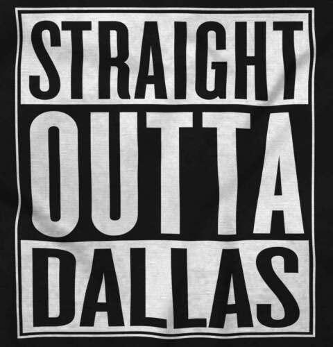 Straight Outta Dallas TX City Funny Movie T Shirts Gift Ideas Hoodie Sweatshirt
