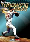 Throwing Heat by Fred Bowen (Paperback / softback, 2010)