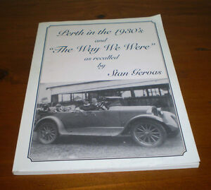 SIGNED-SC-BOOK-PERTH-IN-THE-1930-039-S-AND-THE-WAY-WE-WERE-BY-STAN-GERVAS