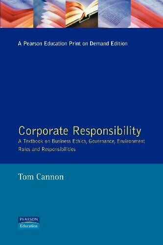 Corporate Responsibility: A Textbook on Business Ethics, Governance, Environmen