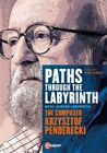 Krzysztof Penderecki: Paths Through the Labyrinth [Video] (2014)