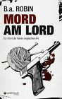Mord am Lord von B. a. Robin (2013, Taschenbuch)