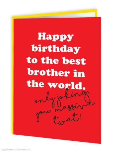 Brother Bro Birthday Greeting Card Funny Comedy Humour Witty Cheeky Novelty Joke