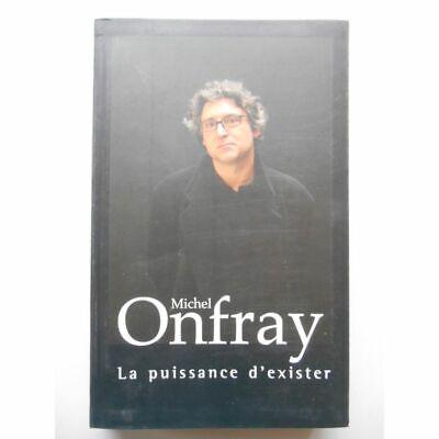 La puissance d'exister : Manifeste hédoniste / Michel Onfray ...